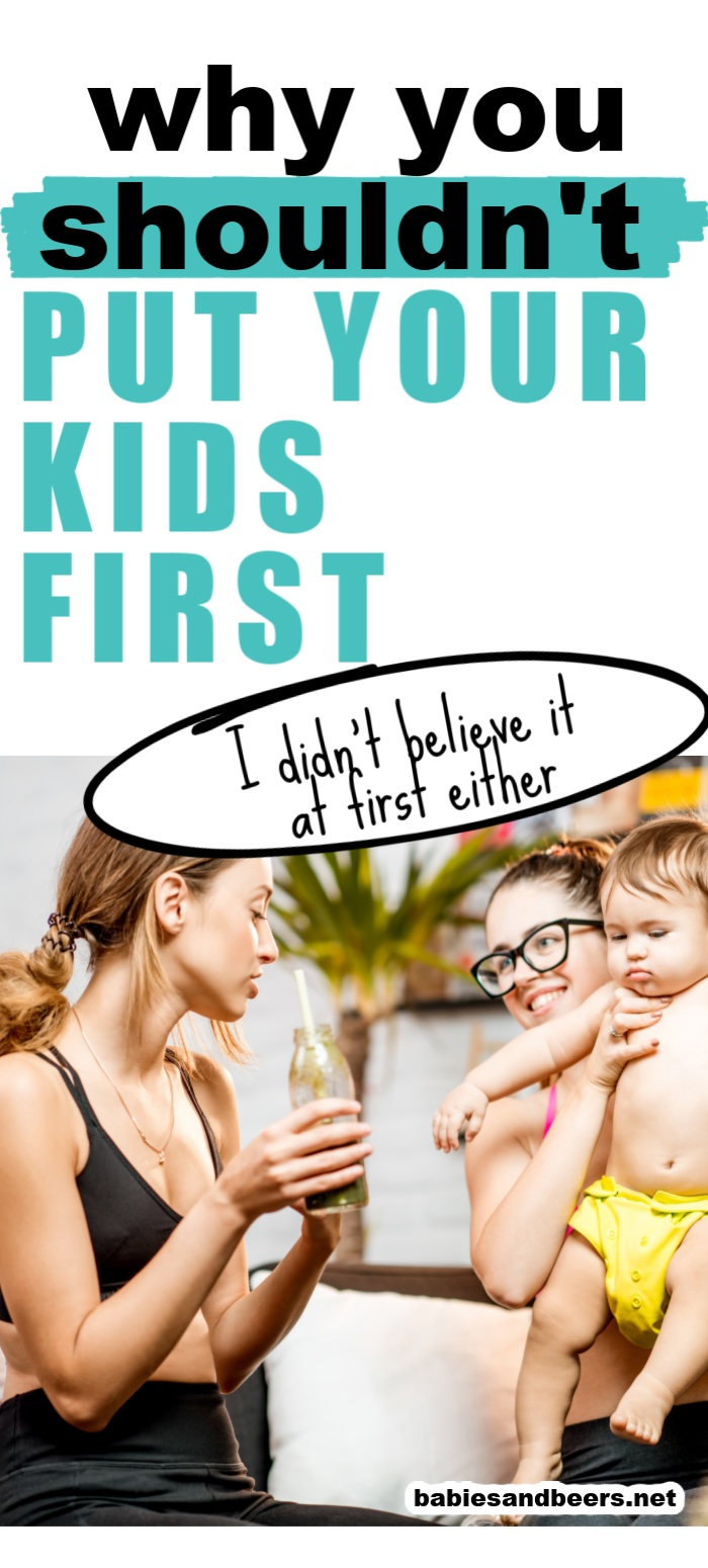 why you shouldn't put your kids first