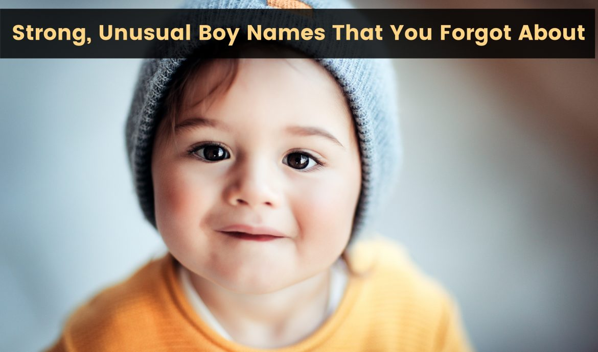 Strong, Unusual Boy Names That You Forgot About {Plus Their Meanings!}